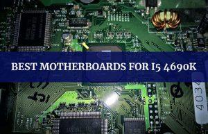 best motherboards for i5 4690k