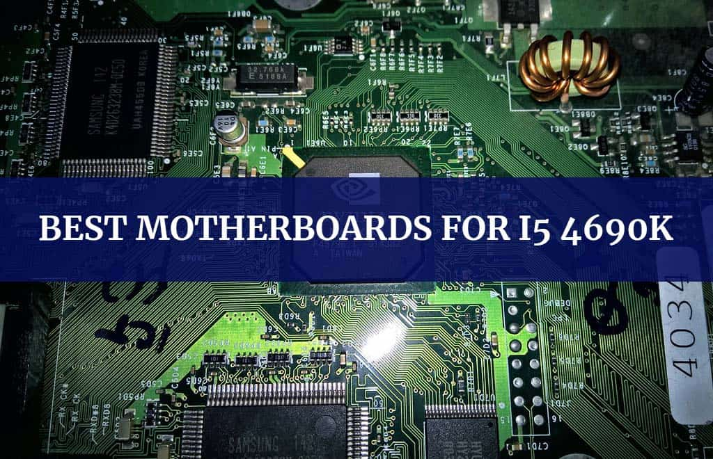 Best Motherboards for I5 4690k