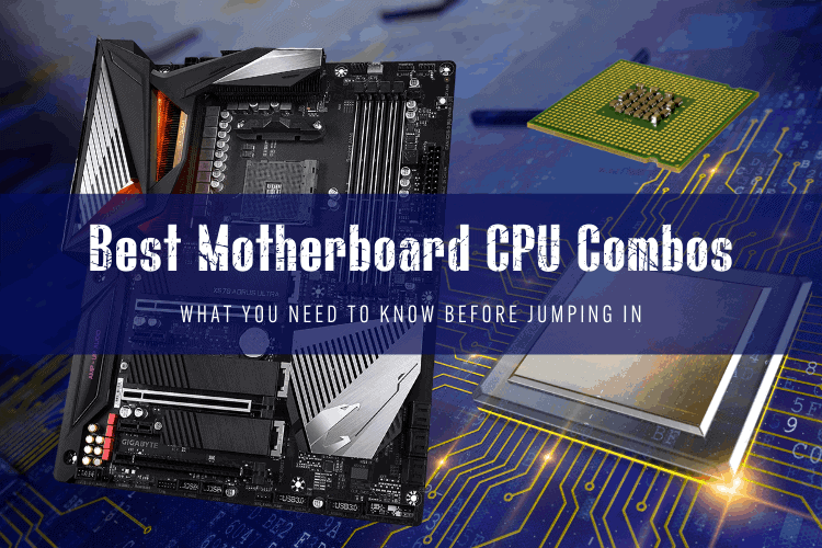 Best Motherboard CPU Combos