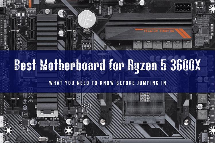 Best Motherboard for Ryzen 5 3600X